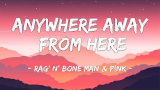 [1 HOUR LOOP] Anywhere Away From Here - Rag' n' Bone Man ft. P!nk (Lyrics)